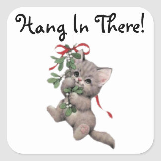 Hang In There Mistletoe Kitten Square Sticker
