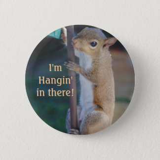 Hang in There Squirrel 2 Inch Round Button