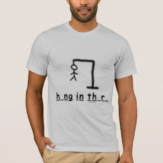 """Hang In There"" T-Shirt"