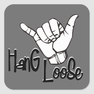 Hang Loose - Hand Sign Square Sticker