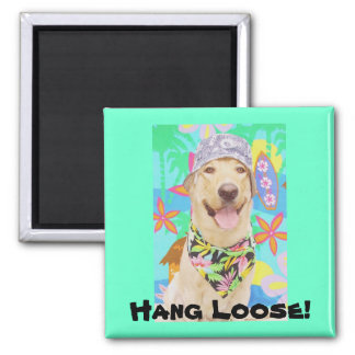 Hang Loose! Square Magnet
