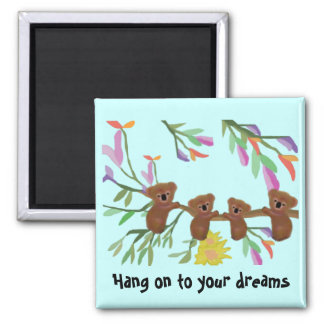 Hang on to your dreams magnet