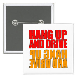 Hang Up and Drive Car Slogan 2 Inch Square Button
