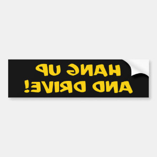 Hang Up And Drive - Front Bumper Reversed Bumper Sticker