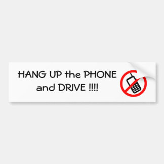 Hang UP the PHONE and Drive Bumpersticker Bumper Stickers