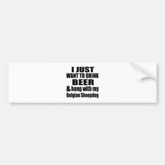Hang With My Belgian Sheepdog Bumper Sticker