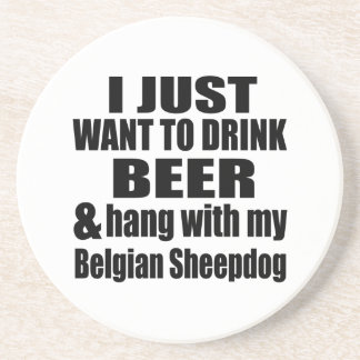 Hang With My Belgian Sheepdog Coaster