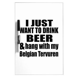 Hang With My Belgian Tervuren Dry Erase Board