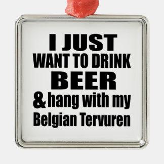 Hang With My Belgian Tervuren Metal Ornament
