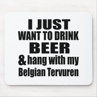 Hang With My Belgian Tervuren Mouse Pad