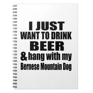 Hang With My Bernese Mountain Dog Notebook