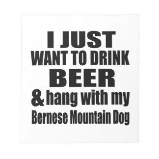 Hang With My Bernese Mountain Dog Notepad
