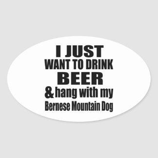 Hang With My Bernese Mountain Dog Oval Sticker