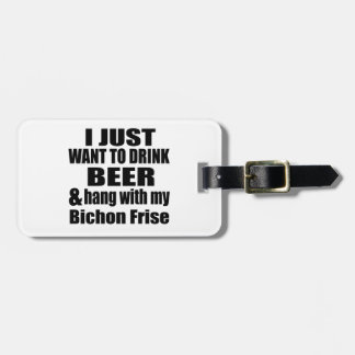 Hang With My Bichon Frise Luggage Tag