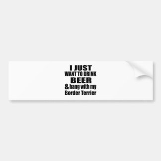 Hang With My Border Terrier Bumper Sticker