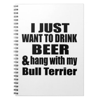 Hang With My Bull Terrier Notebook