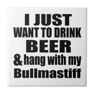 Hang With My Bullmastiff Tile