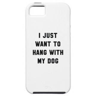 Hang With My Dog iPhone 5 Cases