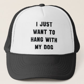 Hang With My Dog Trucker Hat