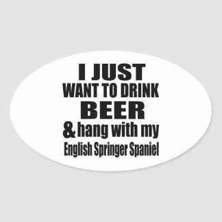 Hang With My English Springer Spaniel Oval Sticker