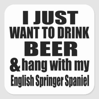 Hang With My English Springer Spaniel Square Sticker