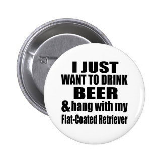 Hang With My Flat-Coated Retriever 2 Inch Round Button
