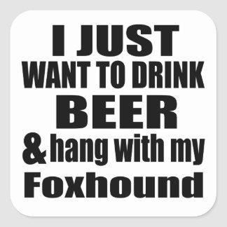 Hang With My Foxhound Square Sticker