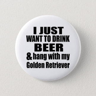 Hang With My Golden Retriever 2 Inch Round Button