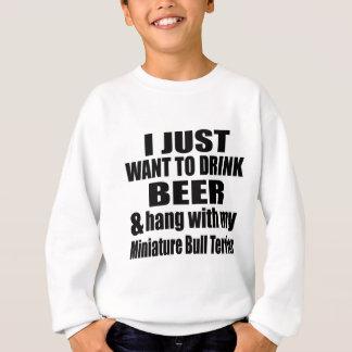 Hang With My Miniature Bull Terrier Sweatshirt