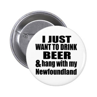 Hang With My Newfoundland 2 Inch Round Button