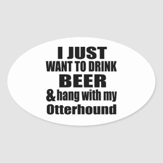 Hang With My Otterhound Oval Sticker