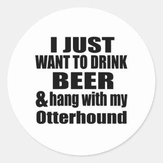 Hang With My Otterhound Round Sticker