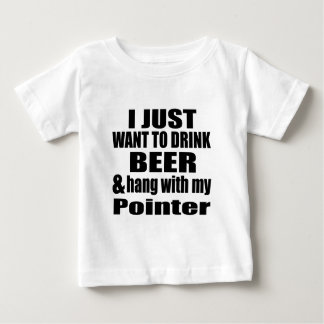 Hang With My Pointer Baby T-Shirt