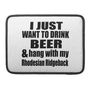 Hang With My Rhodesian Ridgeback MacBook Pro Sleeves