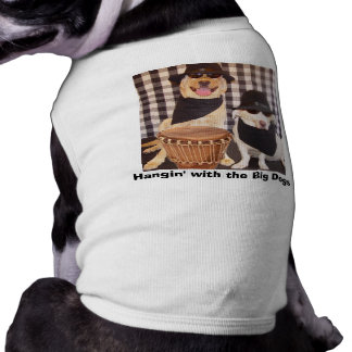 Hangin' with the Big Dogs Shirt