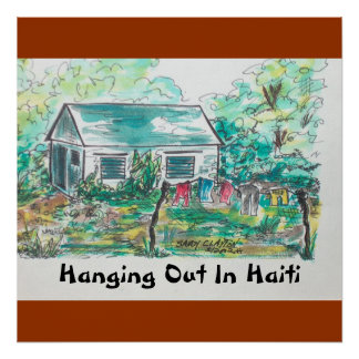 """Hanging Out In Haiti""   (poster). Poster"