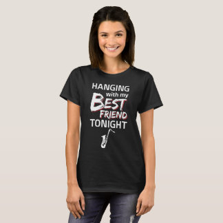 Hanging with My Best Friend Saxophone T-Shirt