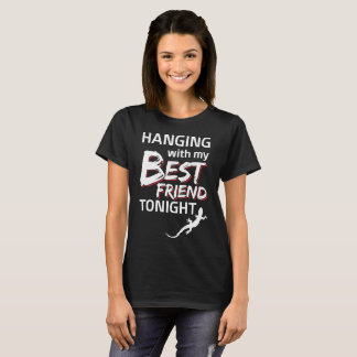 Hanging with My Best Friend Tonight Gecko T-Shirt