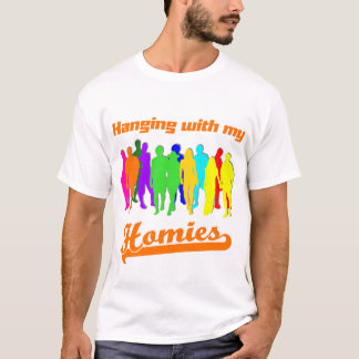 Hanging With My Homies T-Shirt