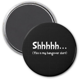 Hangover Shirt 3 Inch Round Magnet