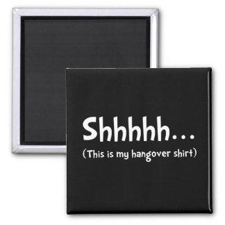 Hangover Shirt Square Magnet