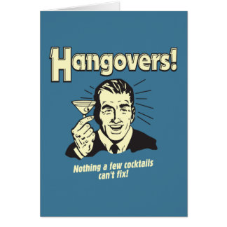Hangovers: Nothing Cocktail Can't Fix Card