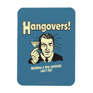 Hangovers: Nothing Cocktail Can't Fix Rectangular Photo Magnet