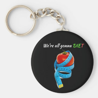 HANGRY We're all gonna die(t) if you drive hungry Keychain