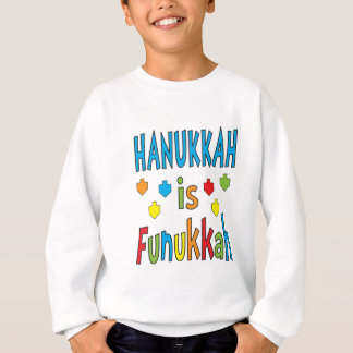 """Hanukkah is Funukkah"" Sweatshirt with Dreidels"