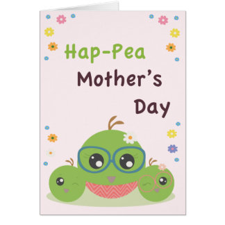 Hap-pea Mother's Day Greeting Card