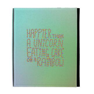 Happier Than A Unicorn Eating Cake On A Rainbow. iPad Folio Case