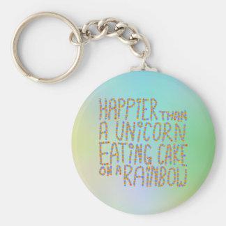 Happier Than A Unicorn Eating Cake On A Rainbow. Keychain