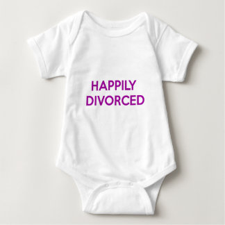Happily Divorced - Happy To Be Divorced Baby Bodysuit