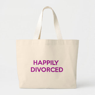 Happily Divorced - Happy To Be Divorced Large Tote Bag